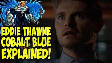 blue explained eddie thawne cobalt blue explained