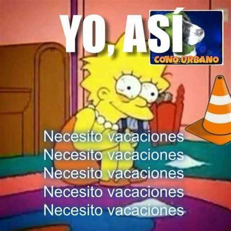 imagenes necesito vacaciones dopl3r com memes yoa conourbano necesito vacaciones