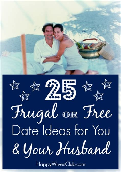 9 Date Ideas When Youre On A Budget by 25 Frugal Or Free Date Ideas For You Your Husband