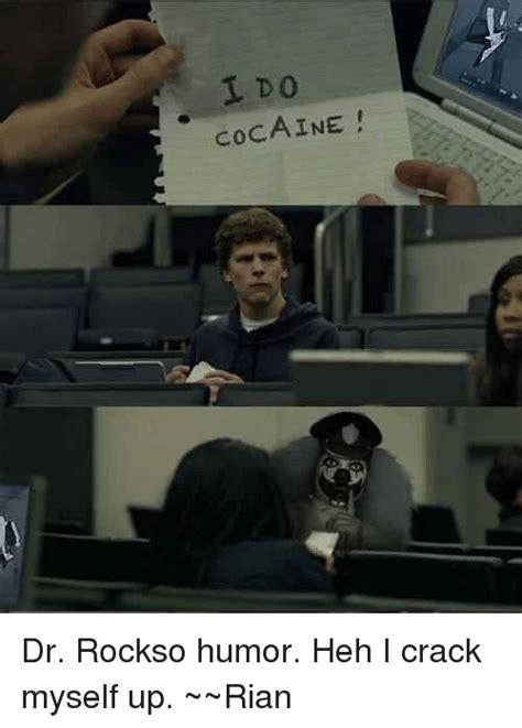 Crack Cocaine Meme - 25 best memes about dr rockso dr rockso memes