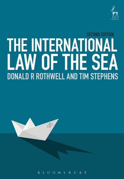 the international law of the international law of the sea donald r rothwell hart publishing
