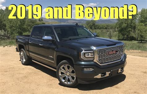 gm truck what s next for 2019 and beyond what