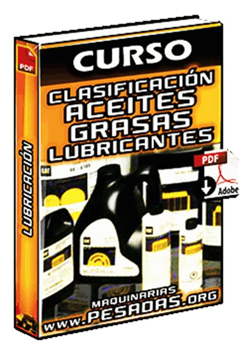 curso de lubricacion clasificacion de aceites  grasas lubricantes maquinaria pesada