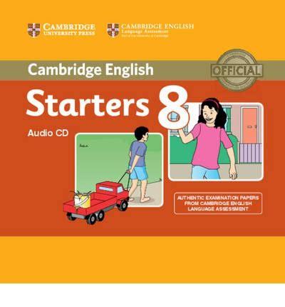 cambridge english starters 1316635899 cambridge english young learners 8 starters audio cd