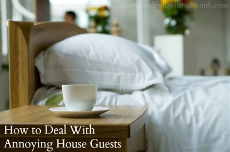 9 Ways To Deal With Annoying House Guests by How To Deal With Annoying House Guests One Hundred