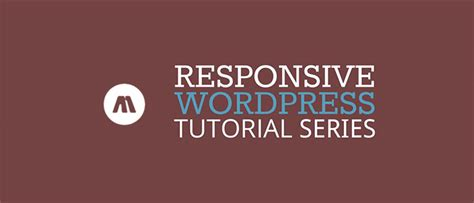 tutorial wordpress theme responsive 20 tutorials how to create a wordpress theme