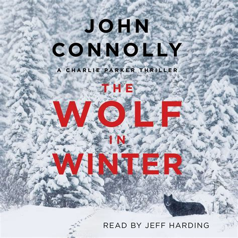 the wolves of winter books the wolf in winter audiobook by connolly for