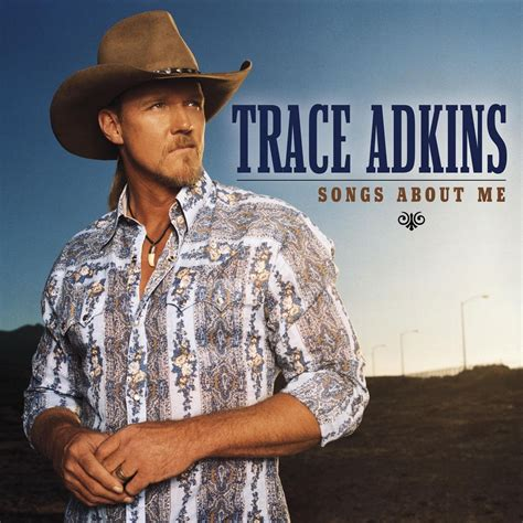 swing trace adkins songs about me trace adkins listen and discover music