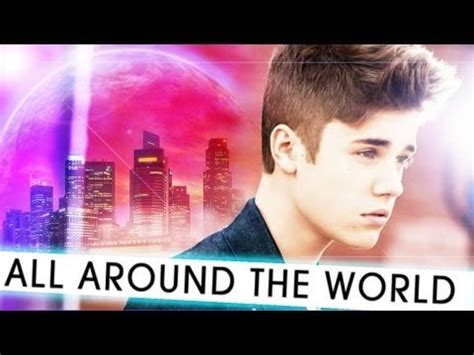 all around the world who have ft justin in song all around the world the justin bieber trivia quiz fanpop