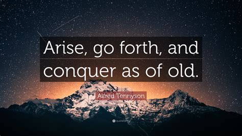 alfred tennyson quote arise    conquer