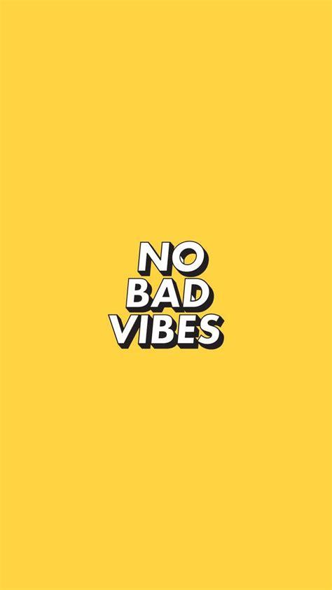 No Bad Vibes no bad vibes looks planos de fundo planos