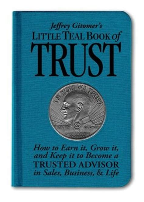trusted books teal book of trust how to earn it grow it and