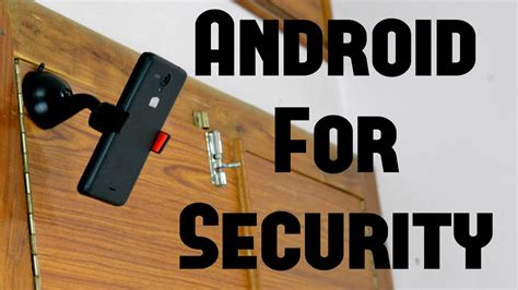 use android phone as security use your android phone as a cctv security