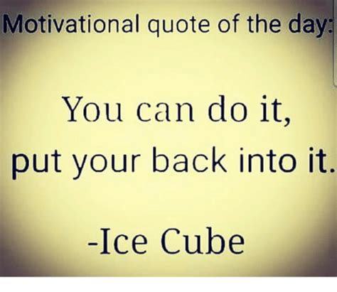 do it to it motivational quote of the day you can do it put your back