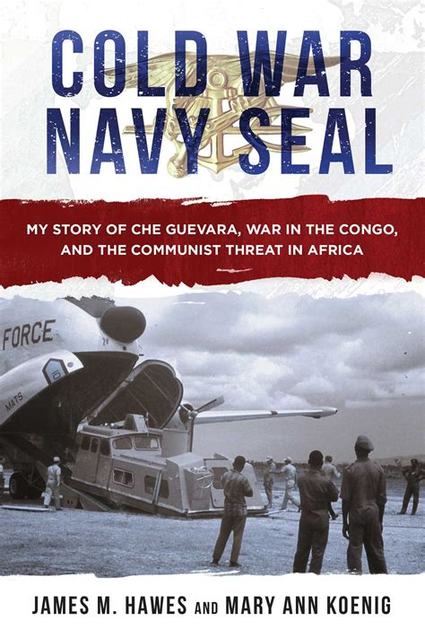 Cold War Navy Seal My Story Of Che Guevara War In The
