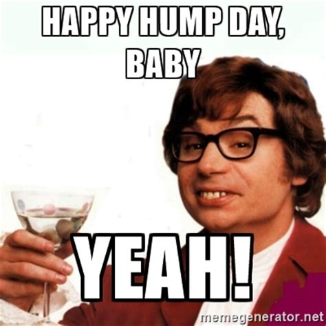 Happy Hump Day Meme - meme happy hump day baby yeah image picsmine