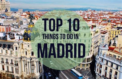 best thing to do in madrid top 10 things to do in madrid