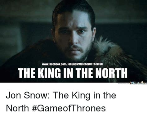King Of The North Meme - funny jon snow memes of 2016 on sizzle memes