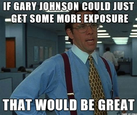 Gary Johnson Memes - developing story hillary clinton to withdraw from race