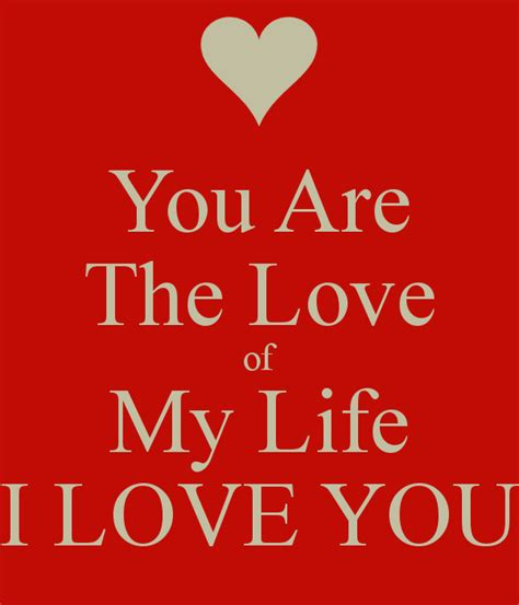 images of love life you are the love of my life i love you poster gilles