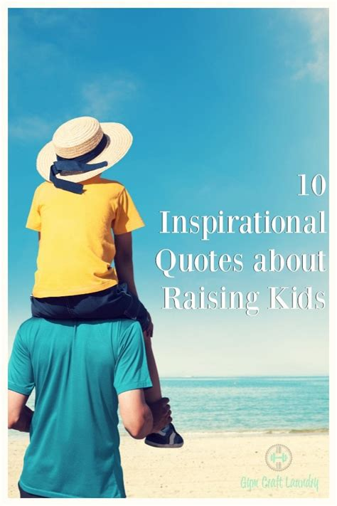 raising children quotes inspirational quotes about raising craft laundry