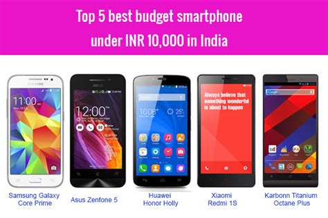 best budget top 5 best budget smartphone inr 10 000 in india