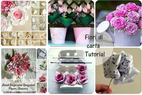 tutorial fiori di carta fiori di carta tutorial creativit 224 organizzata