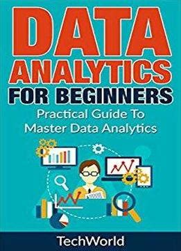 data analytics the ultimate beginner s guide to data analytics books data analytics for beginners a practical guide to master