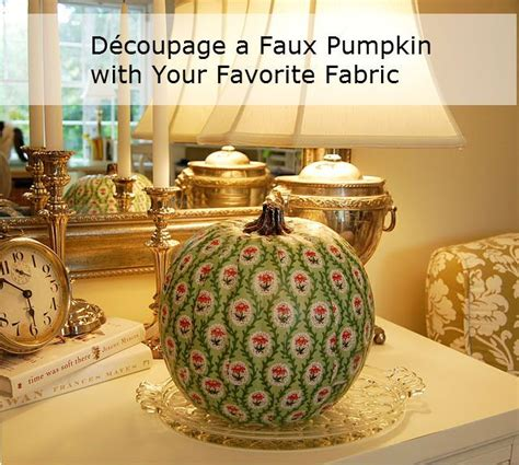 tutorial x decoupage tutorial decoupage a pumpkin with your favorite fabric