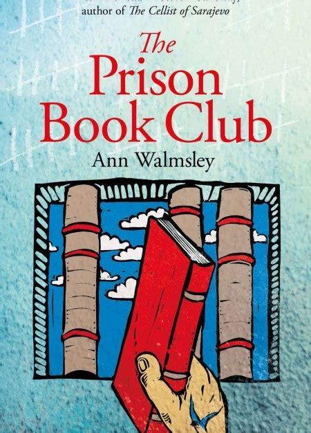 the prisoner a novel books the prison book club walmsley