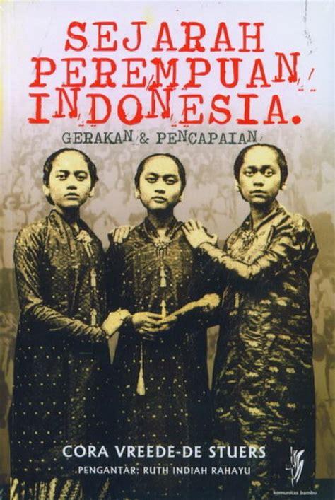 Buku The Idea Of Indonesia Sejarah Pemikiran Dan Gagasan bukukita sejarah perempuan indonesia gerakan pencapaian