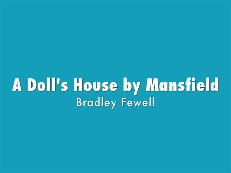 themes in the doll s house katherine mansfield a doll s house by mansfield by bradley fewell