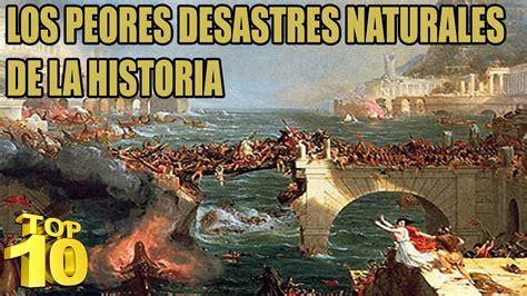 imagenes de tragedias naturales top 10 los peores desastres naturales de la historia