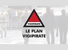 Le plan Vigipirate | Gouvernement.fr L Actualite