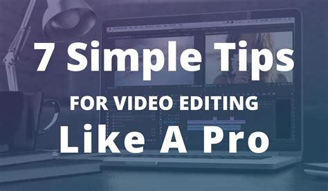 7 Tips On Being An Editor by 7 Simple Tips For Editing Like A Professional