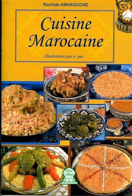 livre de cuisine marocaine cuisine marocaine illustrations pas 224 pas rachida