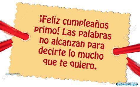 imagenes feliz cumpleaños primo querido 161 feliz cumplea 241 os primo las palabras no alcanzan para