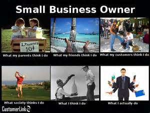 Business Owner Meme - 12 things i learned running a business the 1st year