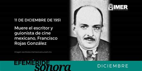 imagenes de francisco rojas gonzales 11 de diciembre de 1951 muere francisco rojas gonz 225 lez imer