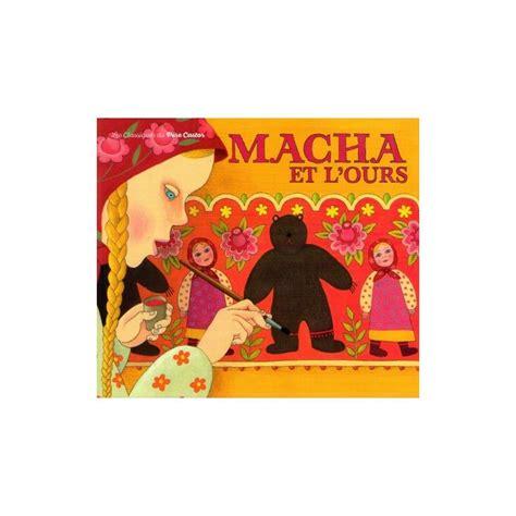 libro macha et lours robert giraud macha et l ours livres en famille