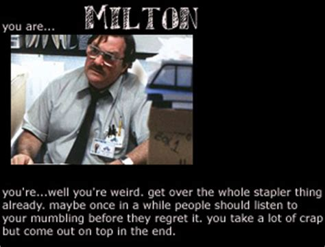 Office Space Quotes Milton Office Space Milton Quotes Quotesgram