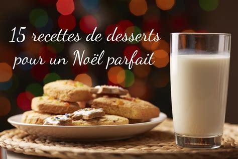 Dessert De Noel Facile by 15 Recettes De Desserts De No 235 L Arctic Gardens