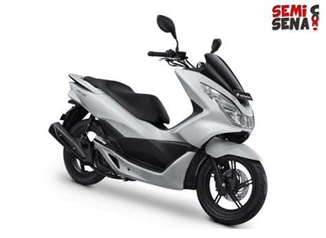 Pcx 2018 Semisena by Harga Motor Matic Honda Terbaru September 2018 Semisena