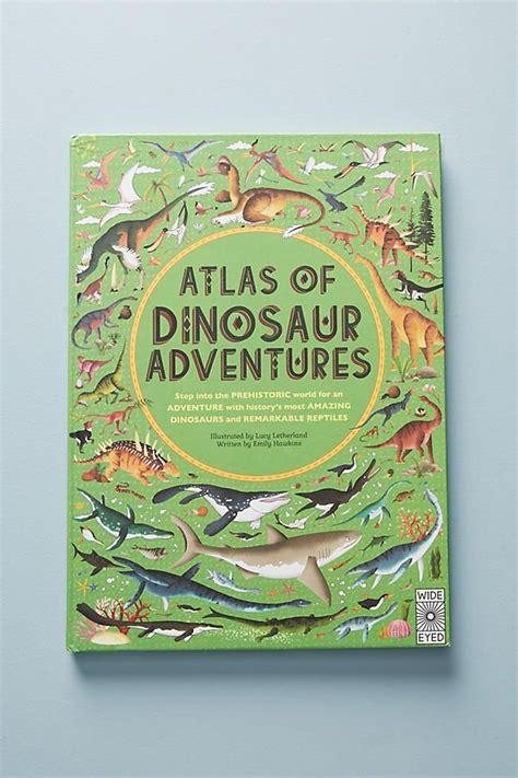 libro atlas of dinosaur adventures 196 best books kids images on homeschool homeschooling and charlotte mason
