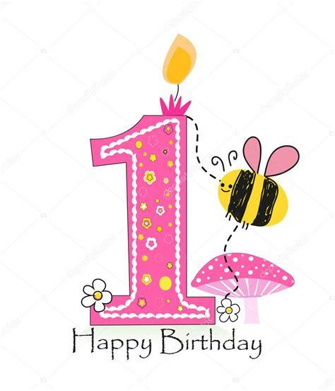 imagenes happy birthday girl joyeux premier anniversaire bougie carte de voeux de