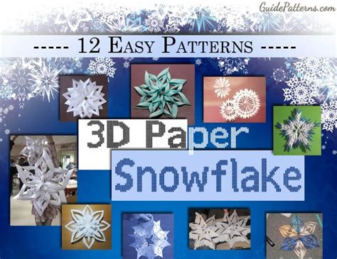 3d snowflakes printable instructions 12 easy 3d paper snowflake patterns guide patterns