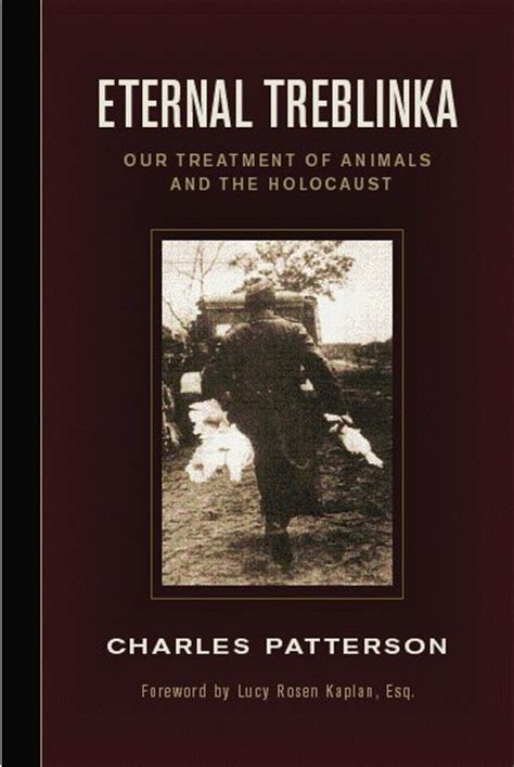 eternal a novel books eternal treblinka our treatment of animals and the