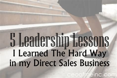 5 leadership lessons i learned the hard way in my direct
