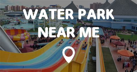 indoor park near me water park near me points near me