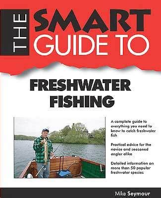 News The Guide To And Fishing by Books Quot Smart Guide To Freshwater Fishing Quot Ncpr News